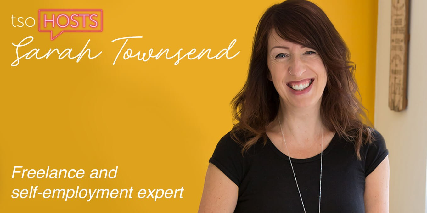 tsoHosts: freelance and self-employment expert, Sarah Townsend